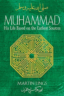 Muhammad: his life based on the earliest sources, by Martin Lings