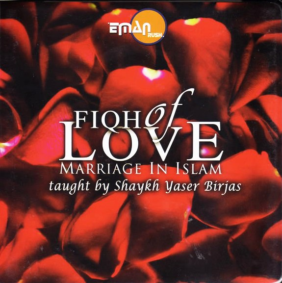 Fiqh of Love marriage in Islam by YASIR BIRJIS