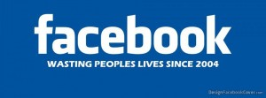 Facebook wasting peoples life since 2004 300x111 %photo