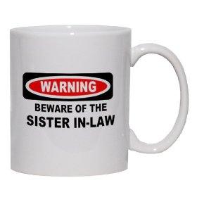 Beware of Sister in Law