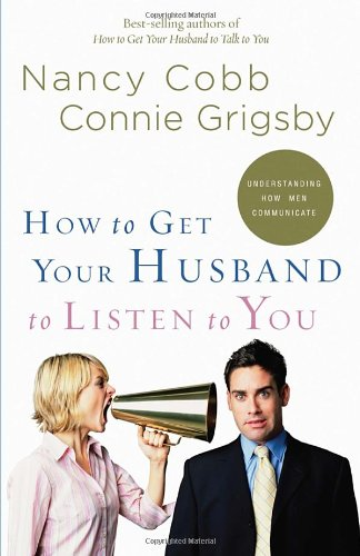How to get your husband to listen to you.
